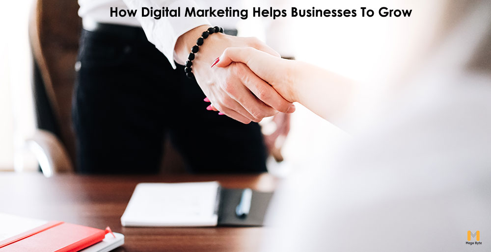 How Digital Marketing Helps Businesses To Grow