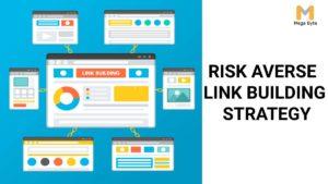 Risk Averse Link Building Strategy