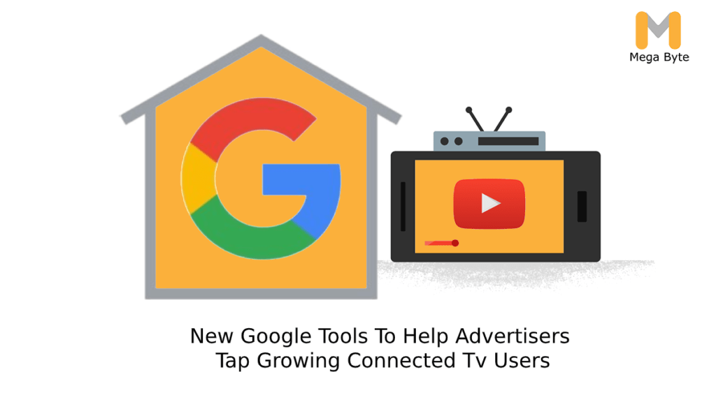 New Google Tools To Help Advertisers Tap Growing Connected Tv Users
