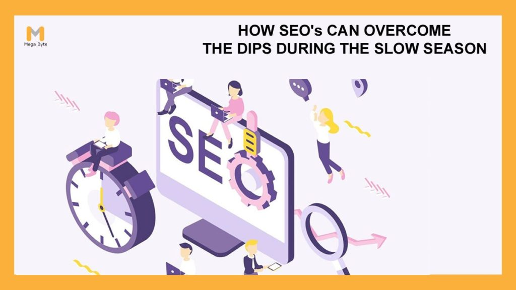 SEO Seasonality: Overcoming the Dips during the Slow Season