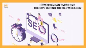 SEO Seasonality: Overcoming the Dips during the Slow Season