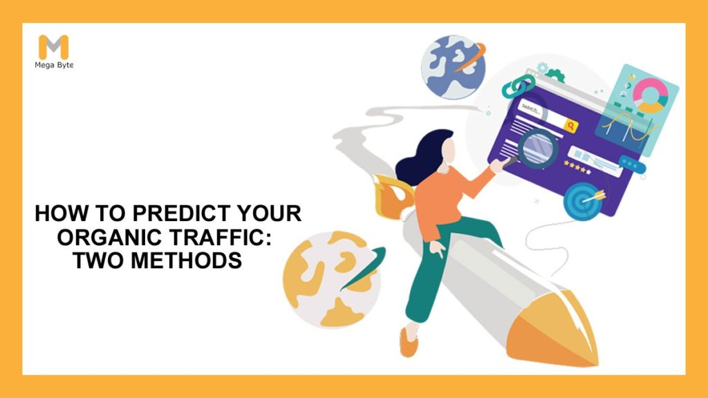 How to Predict Your Organic Traffic: Two Methods