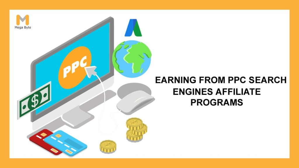 How to earn money from Pay-Per-Click search engines affiliate programs