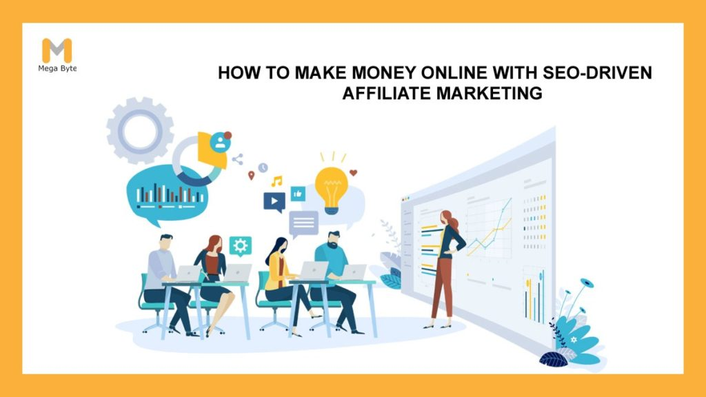 How to Make Money Online with SEO-Driven Affiliate Marketing Program