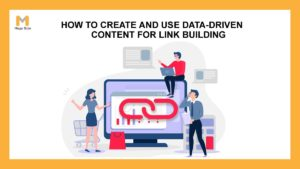 How to Create & Use Data-Driven Content for Link Building Technique