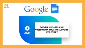 Google Updates AMP Validation Tool to Support Web Story