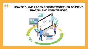 How SEO and PPC Can Work Together to Drive Traffic and Conversions