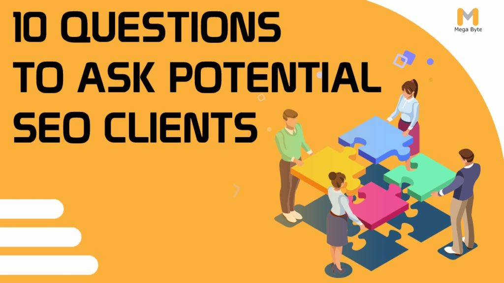10 Questions to Ask Potential SEO Clients