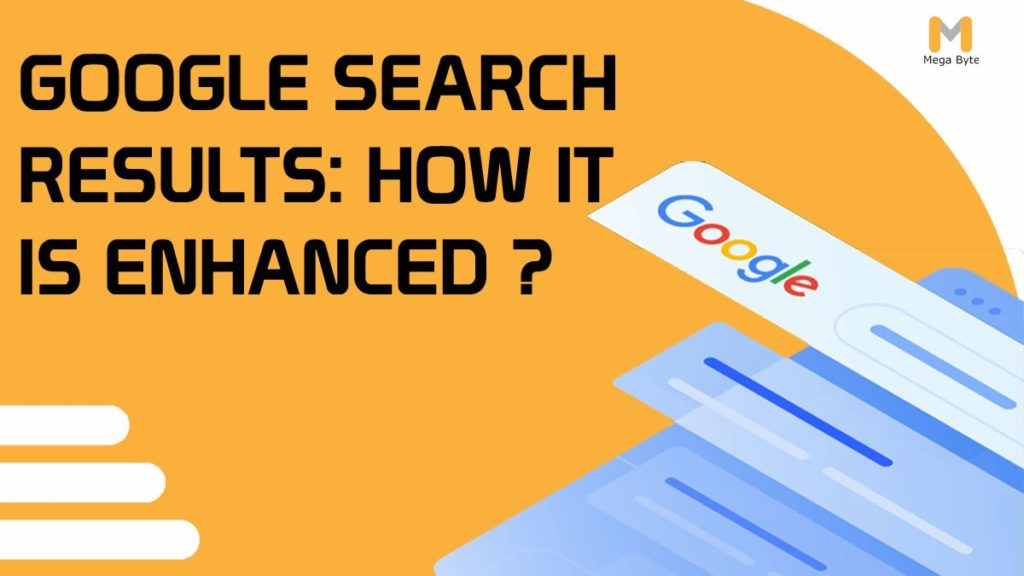 Google search results: How it is enhanced?