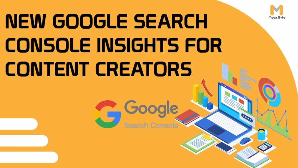 New Google Search Console Insights for Content Creators