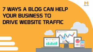7 Ways a Blog Can Help Your Business to drive website traffic