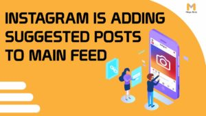Instagram Suggested Posts: A New Feature on the Instagram's Main Feed