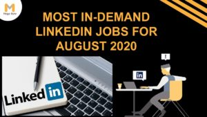 LinkedIn: Most In-Demand Jobs For August 2020