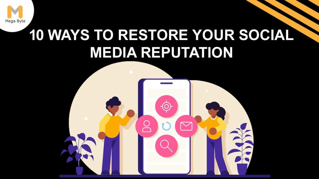 10 Ways to Restore Your Social Media Reputation