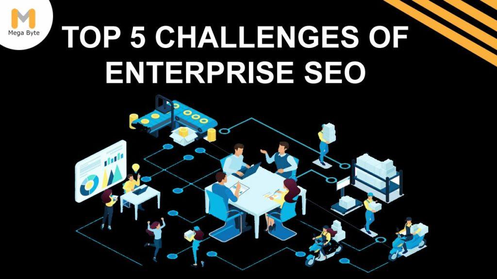 Top 5 Challenges of Enterprise SEO