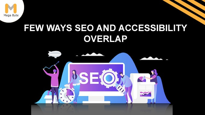 Few overlapping ways of SEO and Accessibility