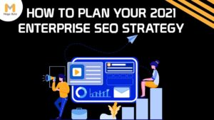 How to Plan Your 2021 Enterprise SEO Strategy