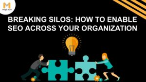 How to Enable SEO across Your Organization.
