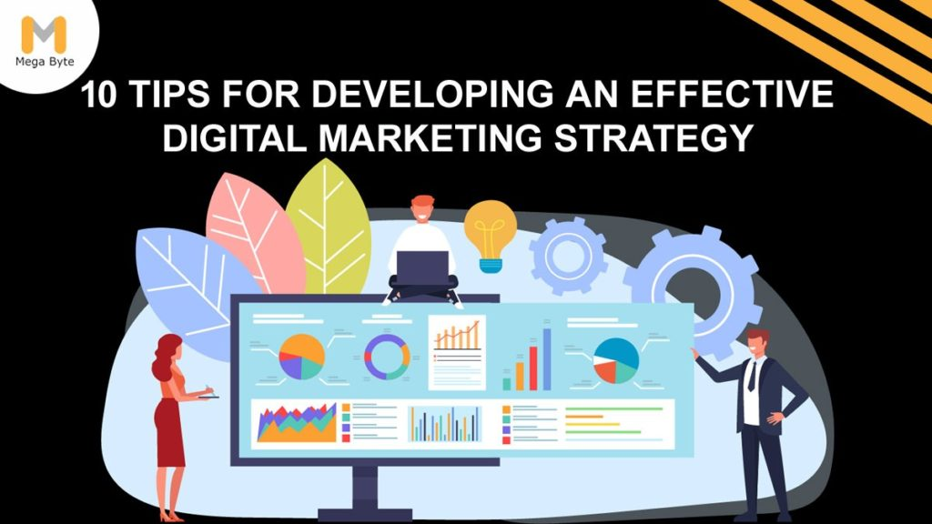 10 Tips to Developing an Effective Digital Marketing Strategy