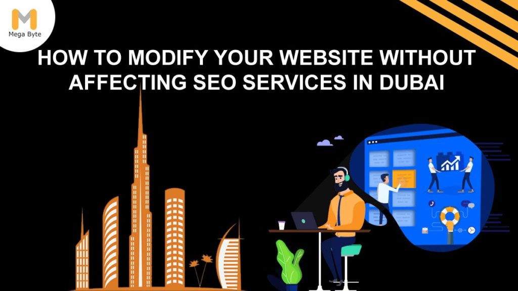 How to modify your website without affecting SEO services in Dubai?