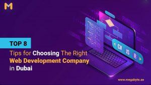 Top 8 Tips for Choosing The Right web development company in Dubai
